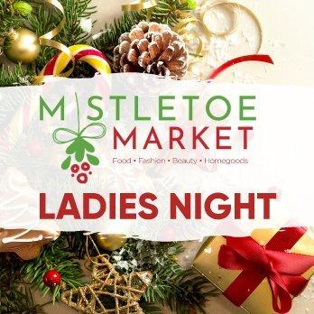 Mistletoe Market Ladies Night