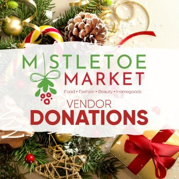 Mistletoe Market Vendor Donations