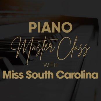 Piano Master Class with Miss South Carolina